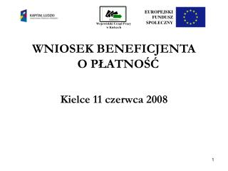 WNIOSEK BENEFICJENTA               O PŁATNOŚĆ Kielce 11 czerwca 2008