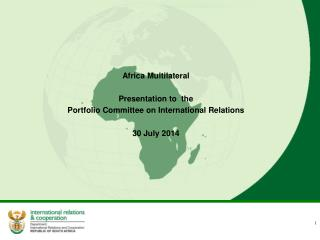 Africa Multilateral  Presentation to  the Portfolio Committee on International Relations