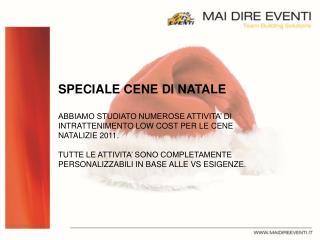 SPECIALE CENE DI NATALE ABBIAMO STUDIATO NUMEROSE ATTIVITA' DI