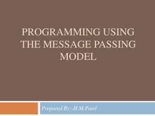 Programming  Using the  Message  Passing  Model