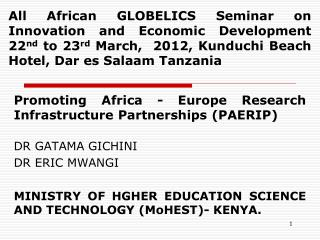 Promoting Africa - Europe Research Infrastructure Partnerships (PAERIP)  DR GATAMA GICHINI