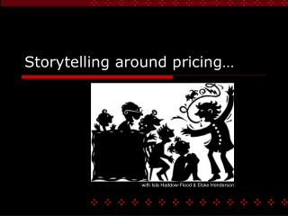 Storytelling around pricing…