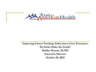 Improving Cancer Tracking Today Saves Lives Tomorrow: Do States Make the Grade?
