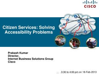 Prakash Kumar Director,  Internet Business Solutions Group Cisco