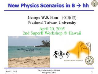 New Physics Scenarios in B  ? hh
