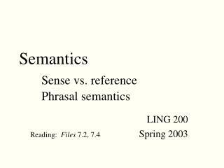 Semantics Sense vs. reference Phrasal semantics