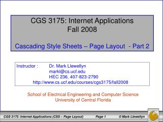 CGS 3175: Internet Applications Fall 2008 Cascading Style Sheets – Page Layout  - Part 2