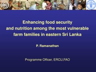 Enhancing food security  and nutrition among the most vulnerable