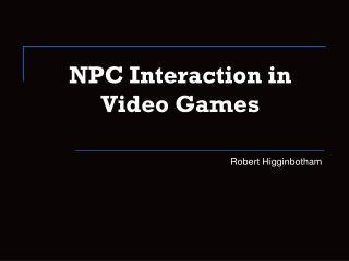 NPC Interaction in Video Games