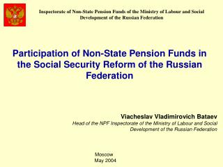 Participation of Non-State Pension Funds in the Social Security Reform of the Russian Federation