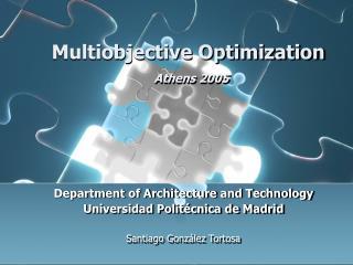 Multiobjective Optimization Athens 2005