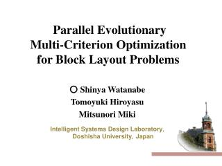 Parallel Evolutionary  Multi-Criterion Optimization  for Block Layout Problems