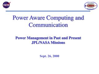 Power Aware Computing and Communication  Power Management in Past and Present JPL