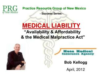"MEDICAL LIABILITY     ""Availability & Affordability      & the Medical Malpractice Act"""