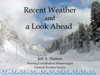 Jeff A. Hutton Warning Coordination Meteorologist National Weather Service