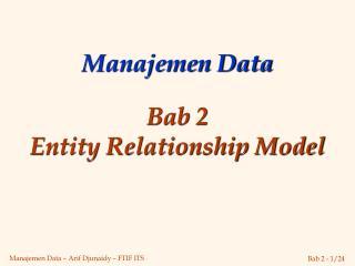Manajemen Data Bab 2 Entity Relationship Model