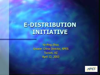 E-DISTRIBUTION INITIATIVE