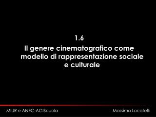1.6 Il genere cinematografico come modello di rappresentazione sociale e culturale