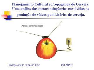 Planejamento Cultural e Propaganda de Cerveja: Uma an lise das metaconting ncias envolvidas na produ  o de v deos public