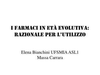 I FARMACI IN ETà EVOLUTIVA: RAZIONALE PER L'UTILIZZO