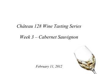 Château 128 Wine Tasting Series Week 3 – Cabernet Sauvignon