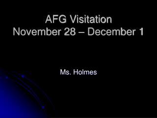 AFG Visitation  November 28 – December 1