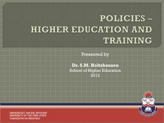 POLICIES �  HIGHER EDUCATION AND TRAINING