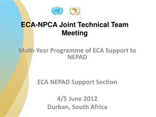 Multi-Year Programme of ECA Support to NEPAD ECA NEPAD Support Section 4/5 June 2012