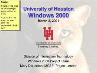 University of Houston Windows 2000 March 2, 2001