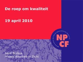 De roep om kwaliteit 19 april 2010