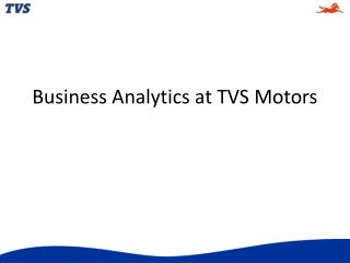 Business Analytics at TVS Motors