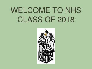 WELCOME TO NHS CLASS OF 2018