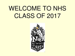 WELCOME TO NHS CLASS OF 2017