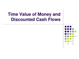 Time Value of Money and Discounted Cash Flows