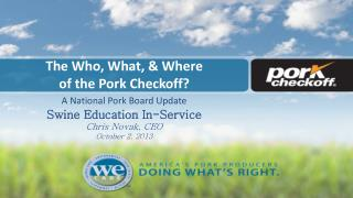 The Who, What, & Where  of the Pork Checkoff?