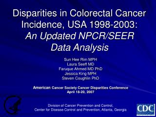 Disparities in Colorectal Cancer Incidence, USA 1998-2003: An Updated NPCR/SEER  Data Analysis