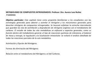 METABOLISMO DE COMPUESTOS NITROGENADOS. Profesor: Dra. Aurora Lara Nuñez  3 sesiones