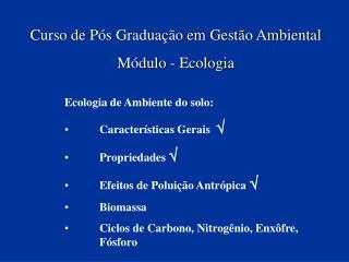 Curso de Pós Graduação em Gestão Ambiental Módulo - Ecologia