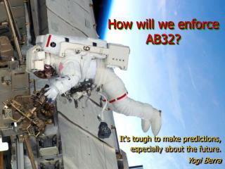 How will we enforce  AB32?