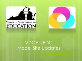 VDOE NPDC  Model Site Updates