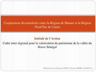 Coopération  décentralisée entre la Région de Matam et la Région  Nord Pas de Calais