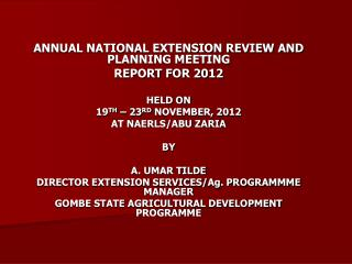 ANNUAL NATIONAL EXTENSION REVIEW AND PLANNING MEETING  REPORT FOR 2012  HELD ON