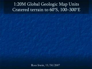1:20M Global Geologic Map Units Cratered terrain to 60°S, 100–300°E