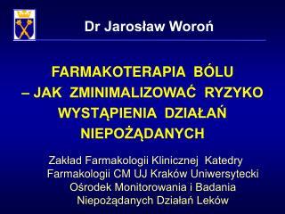Dr Jarosław Woroń