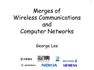Merges of Wireless Communications and Computer Networks