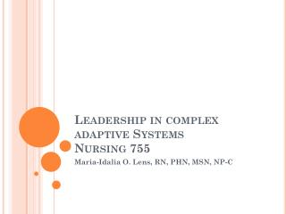 Leadership in complex adaptive Systems Nursing 755