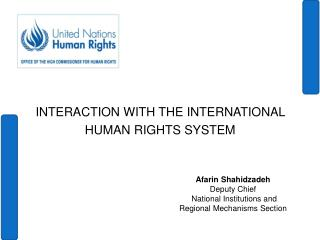 INTERACTION WITH THE INTERNATIONAL  HUMAN RIGHTS SYSTEM