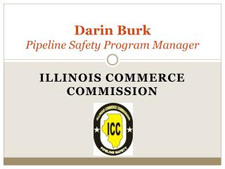 Darin Burk Pipeline Safety Program Manager