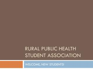 RURAL PUBLIC HEALTH STUDENT ASSOCIATION
