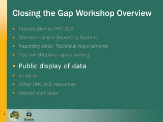 Closing the Gap Workshop Overview
